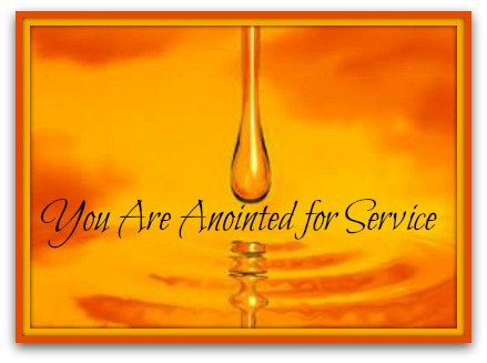 You Are Anointed for Service