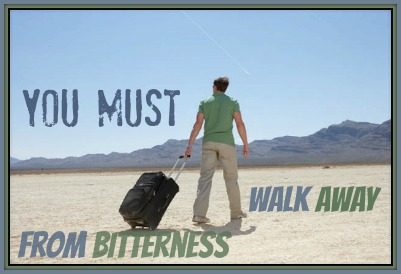 walkawayfrombitterness 5 Tips for You to Rule over Bitterness