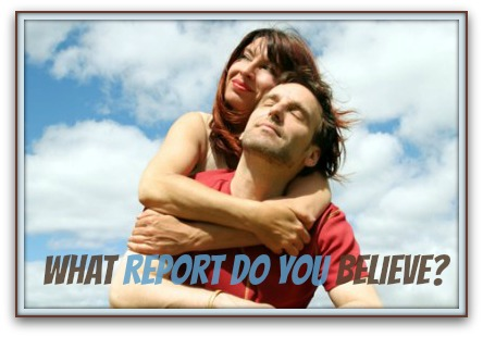 whatreportdoyoubelieve What Report Do You Believe?