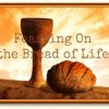 Feasting On the Bread of Life